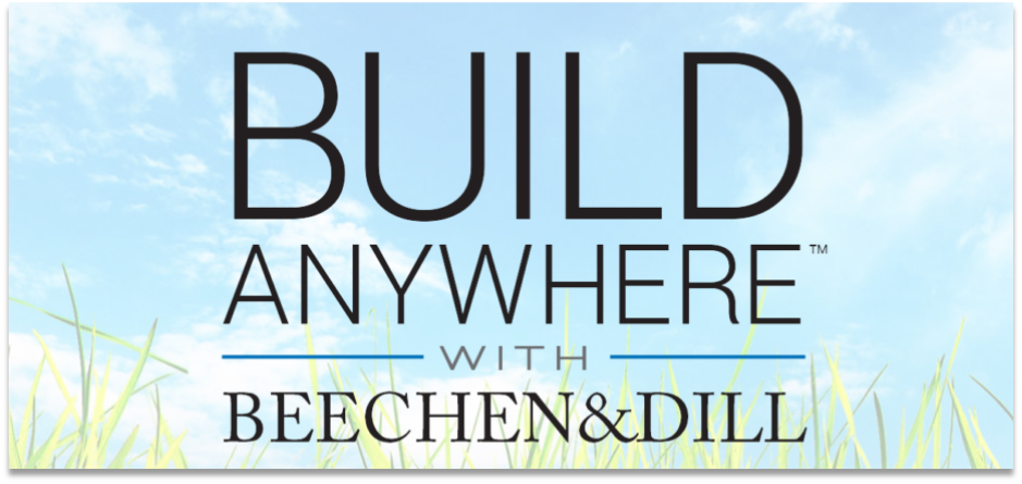 Build Anywhere with Beechen and Dill Homes